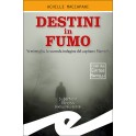 Destini in fumo