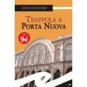 Trappola a Porta Nuova...