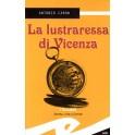 La lustraressa di Vicenza...