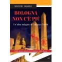 Bologna non c'è più (rilegato)